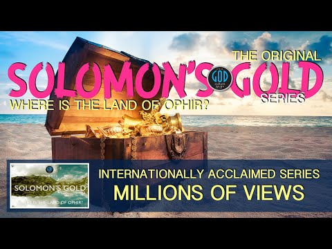 Solomon's Gold Series - Part 1:  Introduction: Where is Ophir? Is it Philippines?