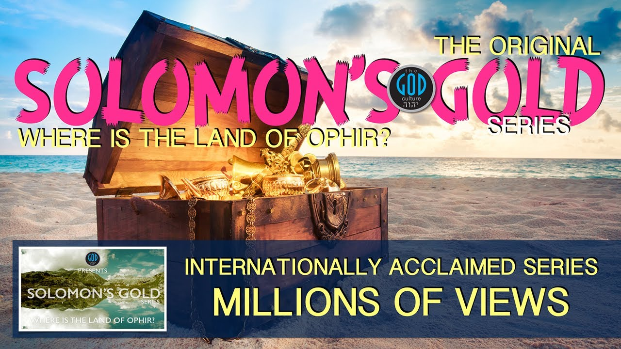 solomons gold series part 1 introduction where is ophir is it philippines