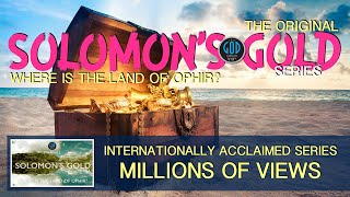 Original Solomon's Gold Series - Part 1: Where is Ophir? Philippines? Sheba, Tarshish, Havilah