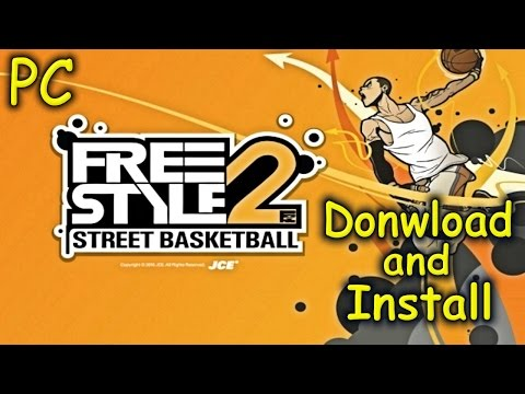 How to Download and Install Freestyle Street Basketball 2