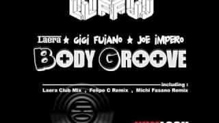 LAERA , GIGI FUIANO , JOE IMPERO - BODY GROOVE (Felipe C Remix)