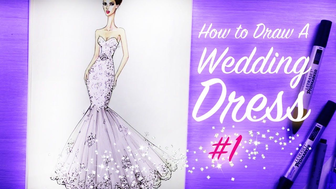 HOW TO DRAW A WEDDING DRESS #1 | Fashion Drawing - YouTube