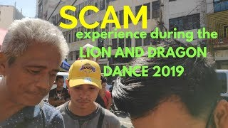 SCAM experience during the LION AND DRAGON DANCE CHINESE NEW YEAR 2019