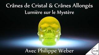 « Crânes de Cristal & Crânes Allongés : Lumière sur le Mystère » avec Philippe Weber - NURÉA TV