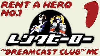 ~Dreamcast Club: Rent-A-Hero No.1~ Pt.1