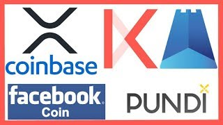XRP Coinbase.com - Ripple Xpring Kava Labs - Stronghold XRP - Facebook Coin - Bittrex VALR - Pundi X