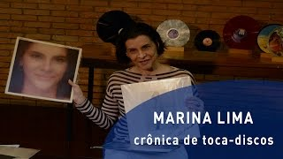Crônica de Toca-Discos - Marina Lima