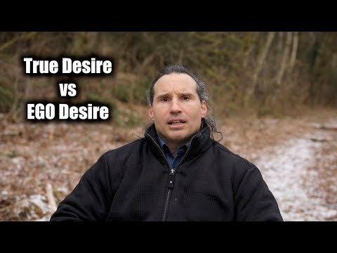 TRUE Desire Vs EGO Desire