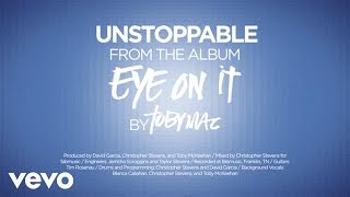 Repeat youtube video TobyMac - Unstoppable [Lyrics]