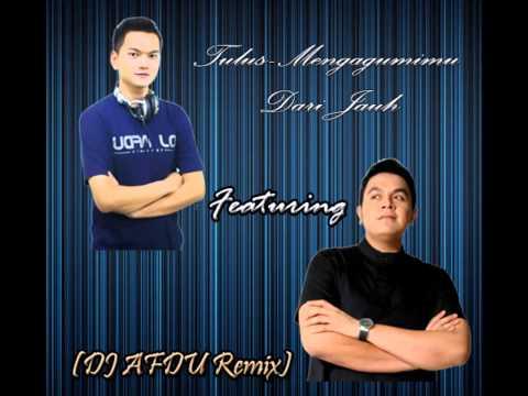 Tulus- Mengagumimu Dari Jauh DJ AFDU Remix