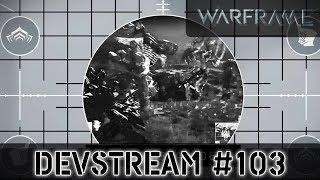 Warframe: Devstream #103 - Закрытая дверь, Гули, Мегалист и Реинлист