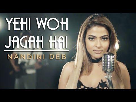 Yahi Woh Jagah Hai – Nandini Deb | Asha Bhosle | Cover