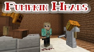 Pumpkin Heads | Minecraft Horror Map | Be Afraid, Be Very Afraid