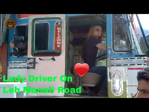 Lady drive  Fully Loaded Truck On Manali to Leh Road