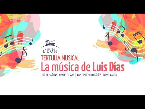 La música de Luis Días | Tertulia musical