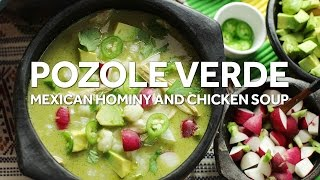 How to Make Pozole Verde de Pollo (Mexican Green Soup with Chicken and Hominy)