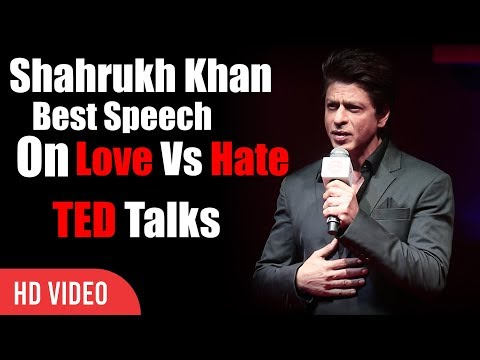 Shahrukh Khan Best Speech On Love Vs Hate | While Busy In Hating We Forget To Love