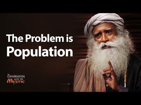 The Problem is Population - Sadhguru 2018