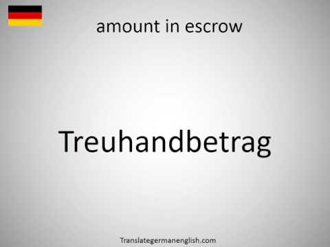 How to say amount in escrow in German?