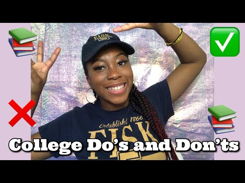 COLLEGE DOS AND DONTS | FRESHMEN ADVICE | Fisk University ?