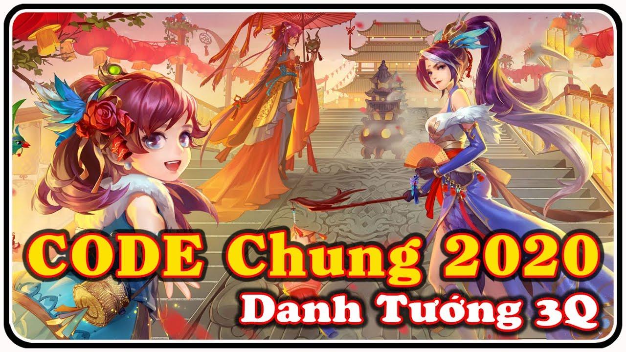 Tổng Hợp CODE Chung Danh Tướng 3Q Mới Nhất 2020 - CODE GAME