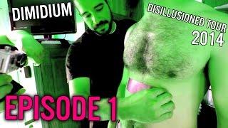 The Voyage Begins, Episode 1 of 6 - Dimidium Disillusioned Tour 2014