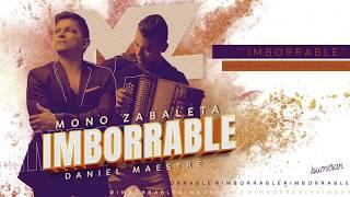 IMBORRABLE - Mono Zabaleta & Daniel Maestre (ANTICIPO MUSICAL)