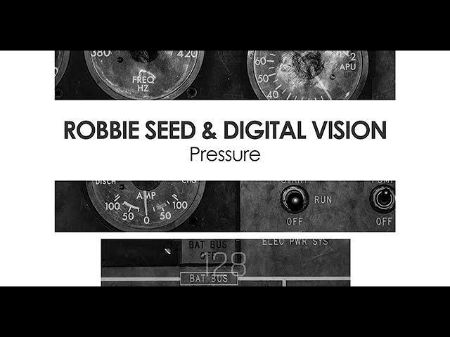 Robbie Seed & Digital Vision - Pressure