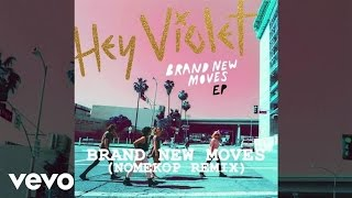 Hey Violet - Brand New Moves - Nomekop Remix (Snippet)