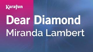 Karaoke Dear Diamond - Miranda Lambert *