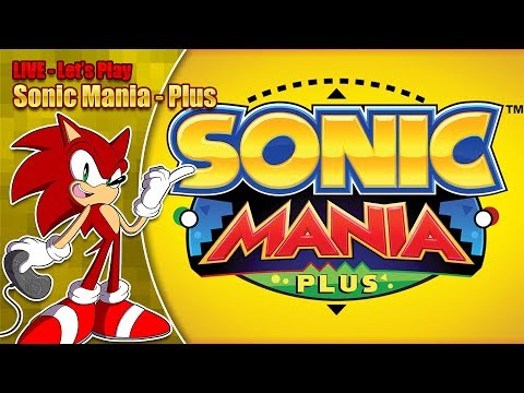 Sonic Mania Plus LIVE Stream (Saturday 21st July 2018 8pm BST)