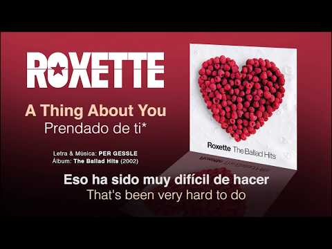 """ROXETTE — """"A Thing About You"""" (Subtítulos Español - Inglés)"""