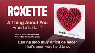 ROXETTE A Thing About You Subtítulos Español Inglés