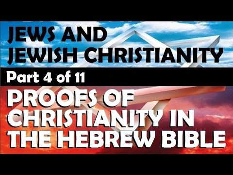 PROOF OF CHRISTIANITY IN JEWISH BIBLE (Reply2 one for Israel messianic jews for jesus i found shalom