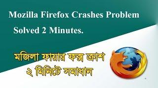 Mozilla Firefox Crashes Problem solved easily