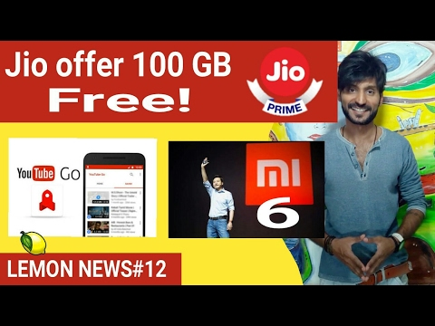 Jio Prime offer 100Gb free,Xiomi Mi6 in April,Mi Pad 3 Launched 1499 yuan,Youtube Go App in India