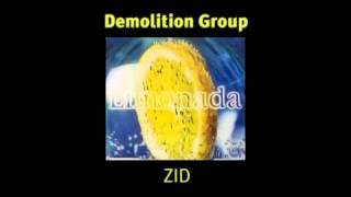 Demolition Group - Zid