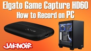 Elgato Game Capture HD60 - How to Record on PC