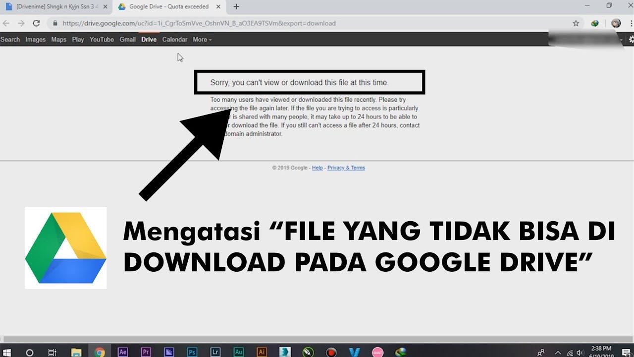 cara mengatasi file yang tidak bisa di download pada google drive