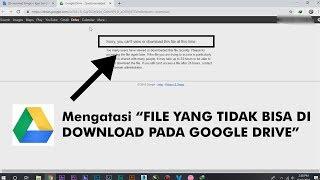 Cara Mengatasi File Yang Tidak Bisa Di Download Pada Google Drive Youtube