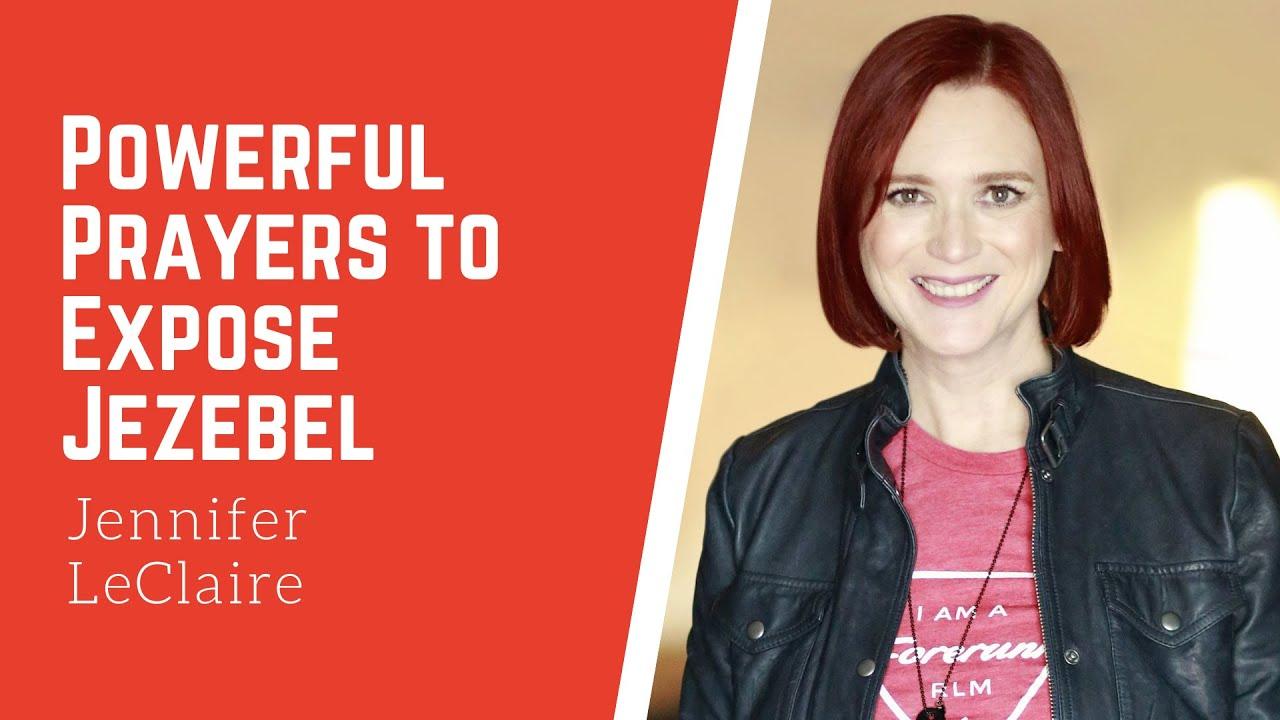 Powerful Prayers to Expose Jezebel   Jennifer LeClaire