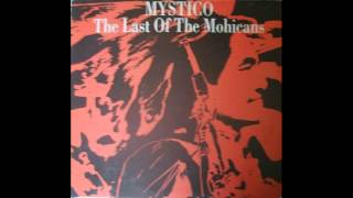 Mystico - The Last Of The Mohicans (Gianluca Erre Mix)