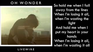 Oh Wonder Livewire Lyrics
