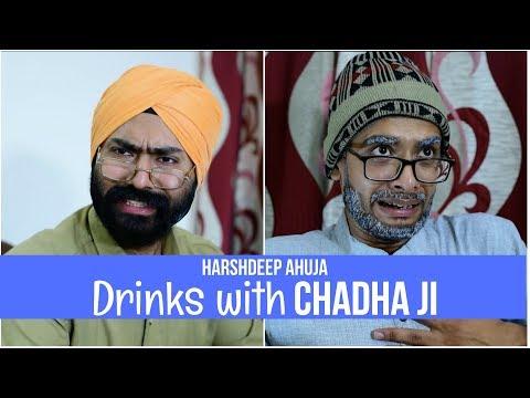 Drinks with Chadha Ji | Harshdeep Ahuja ft. Gaurav Arora