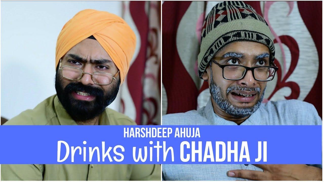 Drinks with Chadha Ji   Harshdeep Ahuja ft. Gaurav Arora ...