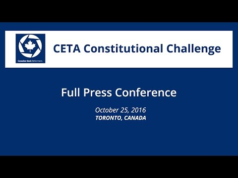 CETA Constitutional Challenge - FULL PRESS CONFERENCE