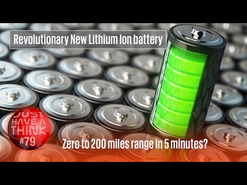 Revolutionary New Lithium Ion Battery Technology - Zero to 200 miles in 5 minutes?
