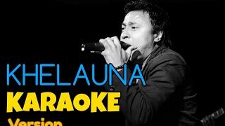 Nepali Karaoke Song - KHELAUNA (Track) Deepak Bajracharya