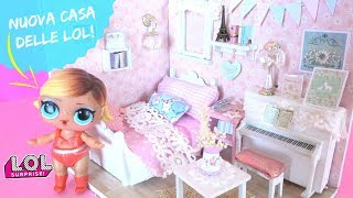 NUOVA CASA DELLE LOL SURPRISE! *DIY lol dollhouse*