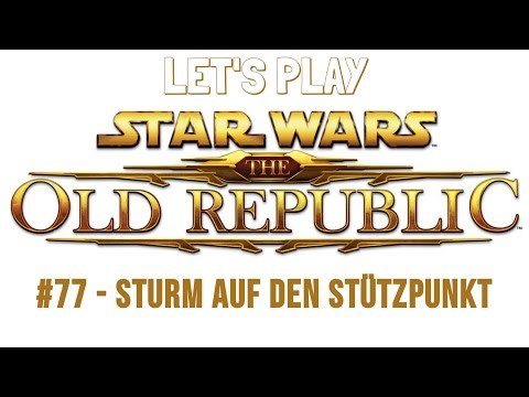 Let's Play Star Wars - The Old Republic: #77 - Sturm auf den